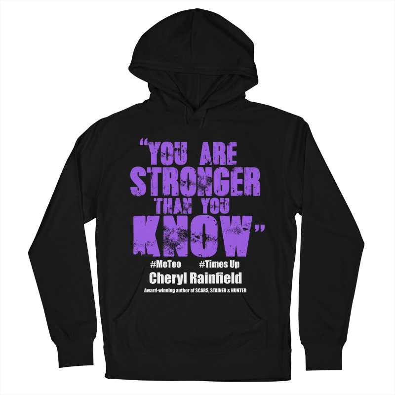 You Are Stronger Than You Know #MeToo #TimesUp Women's Pullover Hoody by CherylRainfield's Shop