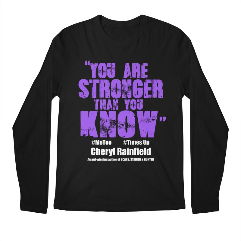 You Are Stronger Than You Know #MeToo #TimesUp Men's Regular Longsleeve T-Shirt by CherylRainfield's Shop