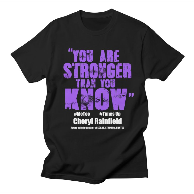You Are Stronger Than You Know #MeToo #TimesUp Men's Regular T-Shirt by CherylRainfield's Shop