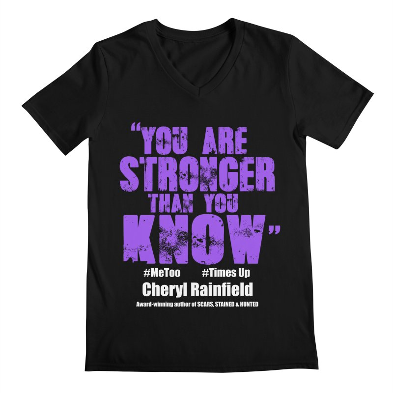 You Are Stronger Than You Know #MeToo #TimesUp Men's Regular V-Neck by CherylRainfield's Shop