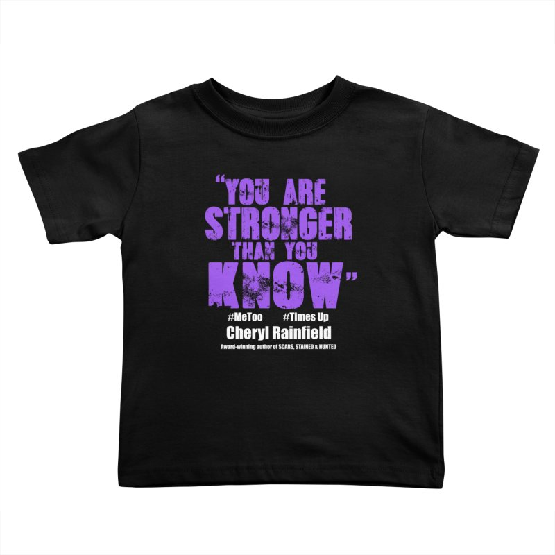 You Are Stronger Than You Know #MeToo #TimesUp Kids Toddler T-Shirt by CherylRainfield's Shop