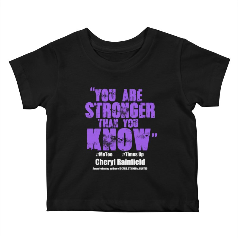 You Are Stronger Than You Know #MeToo #TimesUp Kids Baby T-Shirt by CherylRainfield's Shop