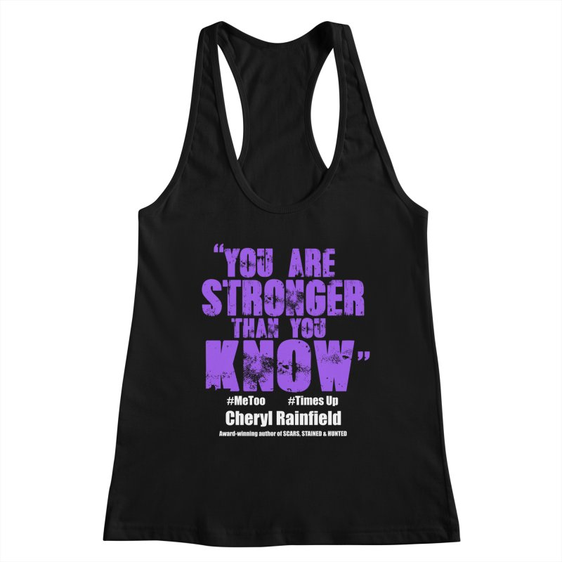 You Are Stronger Than You Know #MeToo #TimesUp Women's Racerback Tank by CherylRainfield's Shop