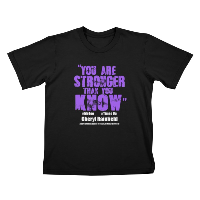You Are Stronger Than You Know #MeToo #TimesUp Kids T-Shirt by CherylRainfield's Shop