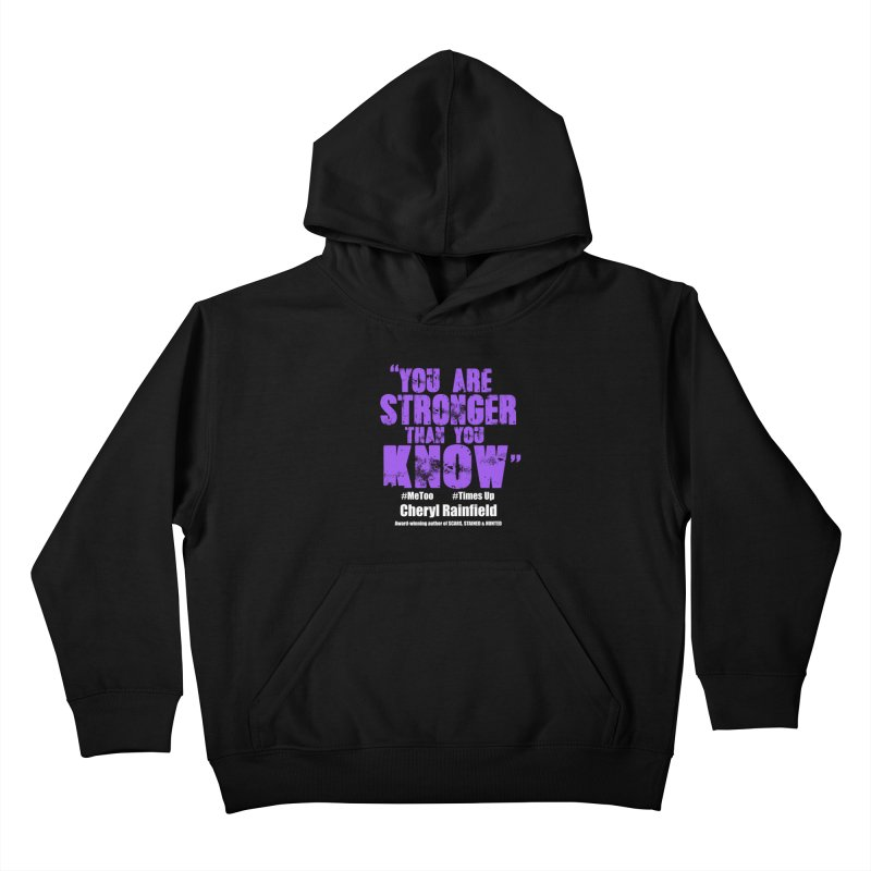 You Are Stronger Than You Know #MeToo #TimesUp Kids Pullover Hoody by CherylRainfield's Shop