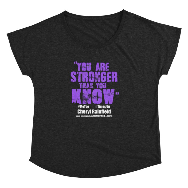 You Are Stronger Than You Know #MeToo #TimesUp Women's Dolman Scoop Neck by CherylRainfield's Shop