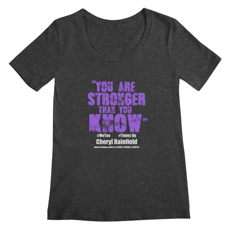 You Are Stronger Than You Know #MeToo #TimesUp Women's Scoopneck by CherylRainfield's Shop