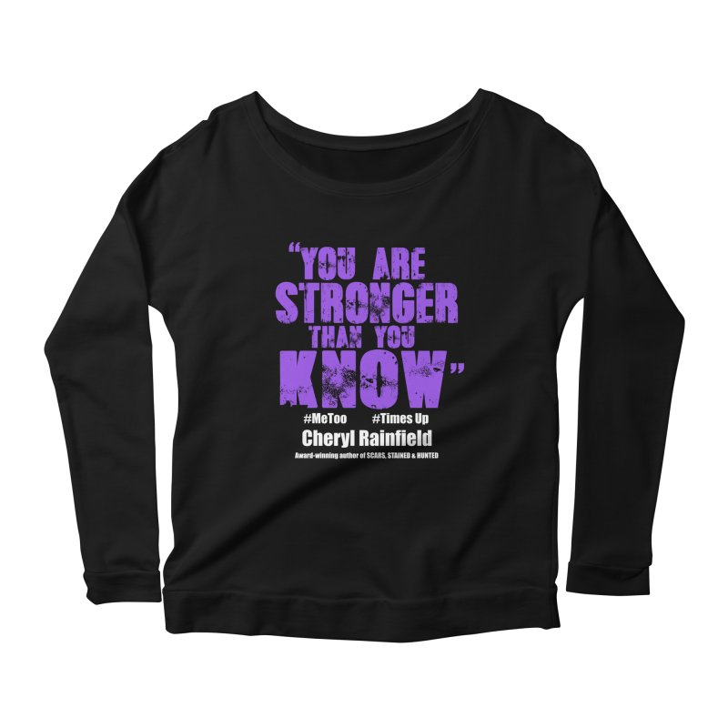 You Are Stronger Than You Know #MeToo #TimesUp Women's Longsleeve Scoopneck  by CherylRainfield's Shop