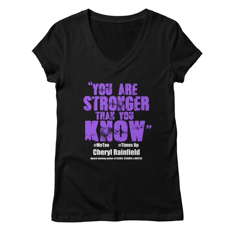 You Are Stronger Than You Know #MeToo #TimesUp Women's Regular V-Neck by CherylRainfield's Shop