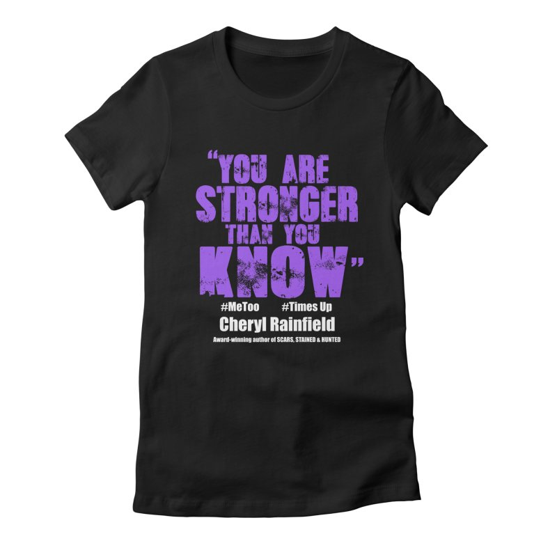 You Are Stronger Than You Know #MeToo #TimesUp Women's Fitted T-Shirt by CherylRainfield's Shop