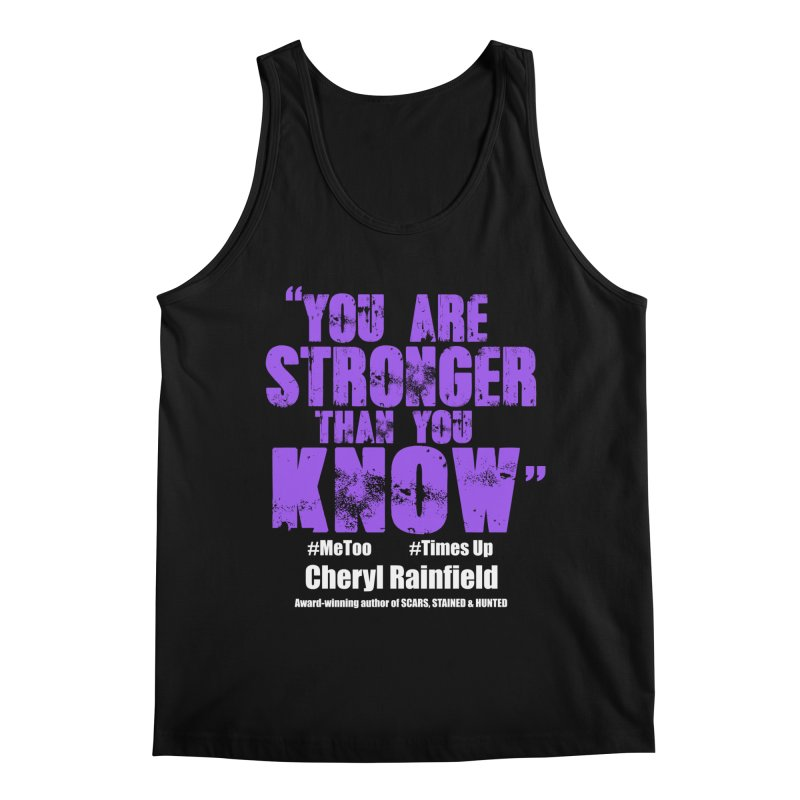 You Are Stronger Than You Know #MeToo #TimesUp Men's Regular Tank by CherylRainfield's Shop