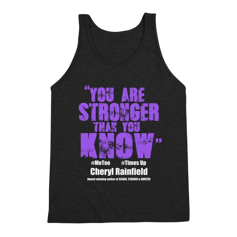 You Are Stronger Than You Know #MeToo #TimesUp Men's Triblend Tank by CherylRainfield's Shop