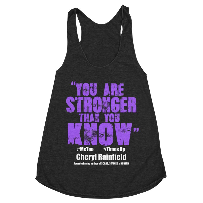 You Are Stronger Than You Know #MeToo #TimesUp Women's Racerback Triblend Tank by CherylRainfield's Shop