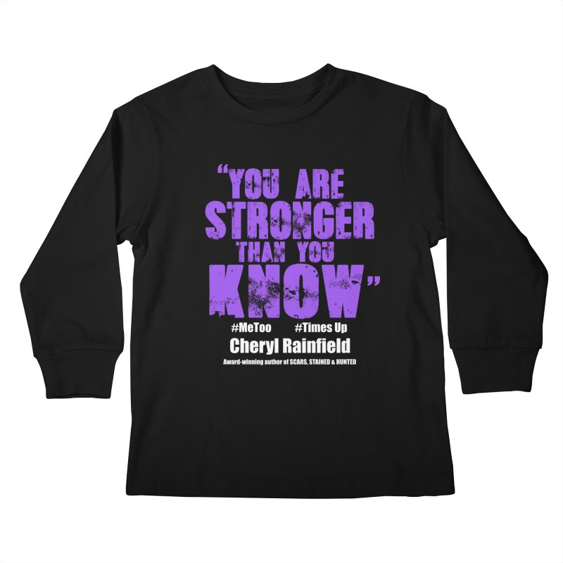 You Are Stronger Than You Know #MeToo #TimesUp Kids Longsleeve T-Shirt by CherylRainfield's Shop