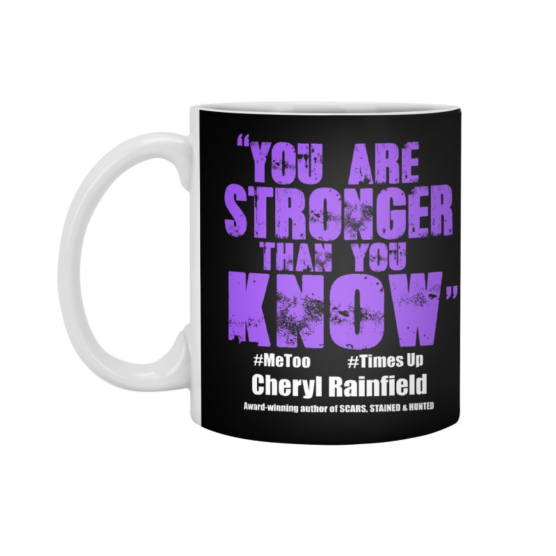 You Are Stronger Than You Know #MeToo #TimesUp Accessories Mug by CherylRainfield's Shop