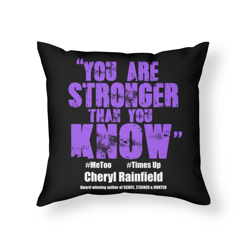 You Are Stronger Than You Know #MeToo #TimesUp Home Throw Pillow by CherylRainfield's Shop