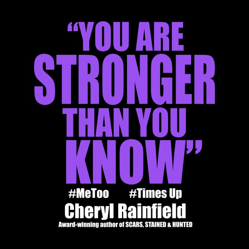 You Are Stronger Than You Know (plain font) #MeToo #TimesUp by CherylRainfield's Shop
