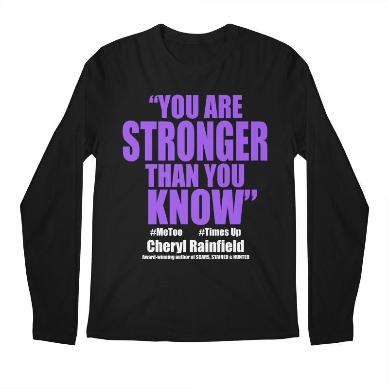 You Are Stronger Than You Know (plain font) #MeToo #TimesUp Men's Regular Longsleeve T-Shirt by CherylRainfield's Shop