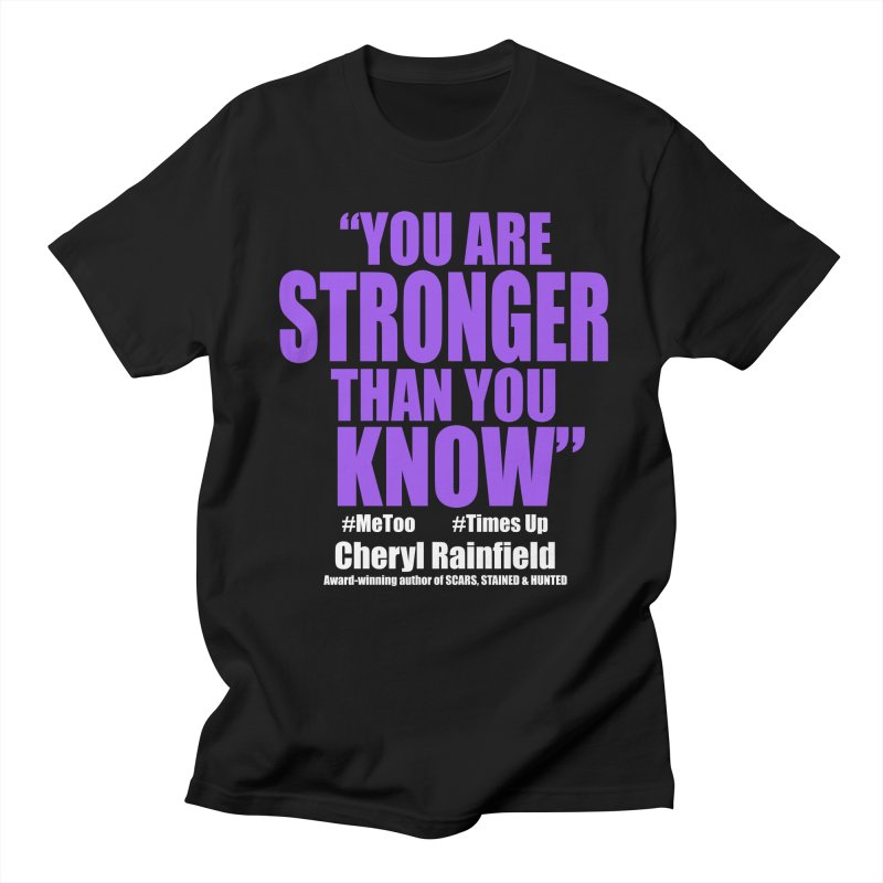 You Are Stronger Than You Know (plain font) #MeToo #TimesUp Women's Regular Unisex T-Shirt by CherylRainfield's Shop