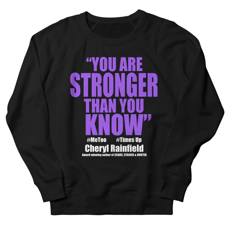 You Are Stronger Than You Know (plain font) #MeToo #TimesUp Women's French Terry Sweatshirt by CherylRainfield's Shop
