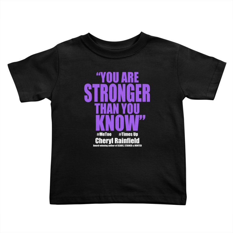You Are Stronger Than You Know (plain font) #MeToo #TimesUp Kids Toddler T-Shirt by CherylRainfield's Shop