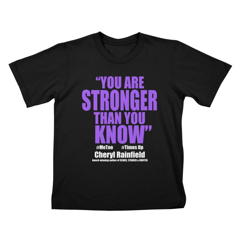 You Are Stronger Than You Know (plain font) #MeToo #TimesUp Kids T-Shirt by CherylRainfield's Shop