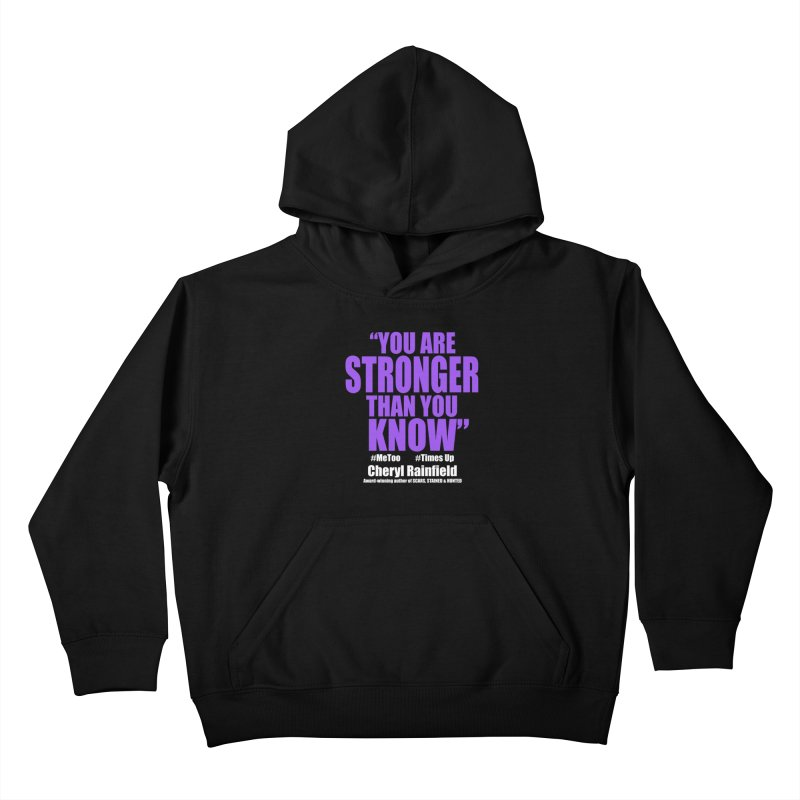 You Are Stronger Than You Know (plain font) #MeToo #TimesUp Kids Pullover Hoody by CherylRainfield's Shop