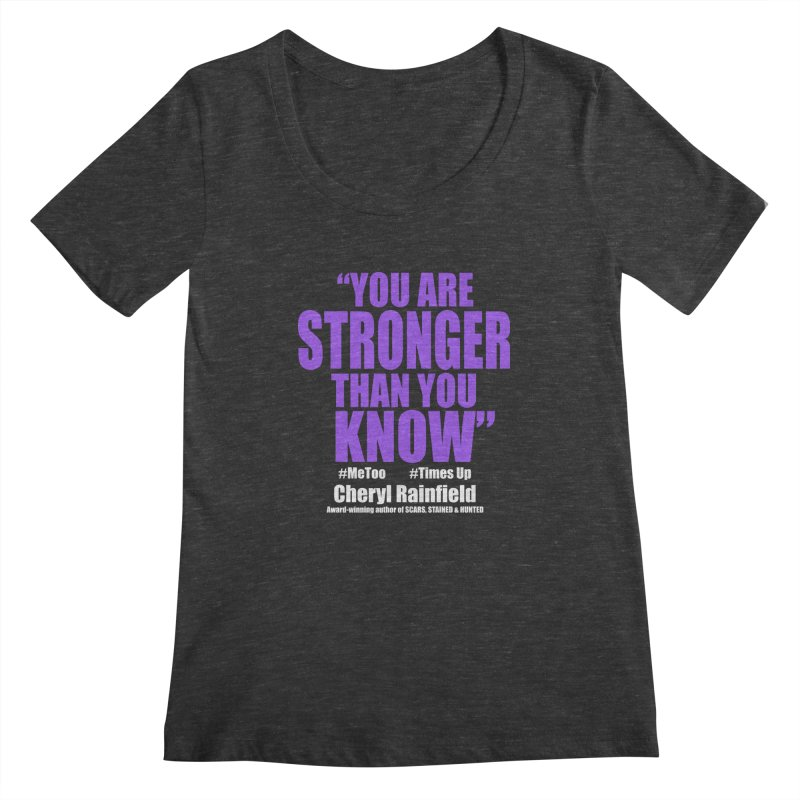 You Are Stronger Than You Know (plain font) #MeToo #TimesUp Women's Scoopneck by CherylRainfield's Shop