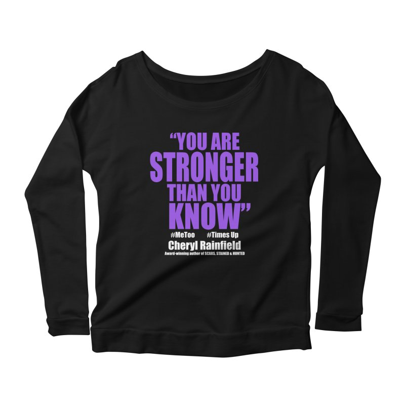 You Are Stronger Than You Know (plain font) #MeToo #TimesUp Women's Scoop Neck Longsleeve T-Shirt by CherylRainfield's Shop