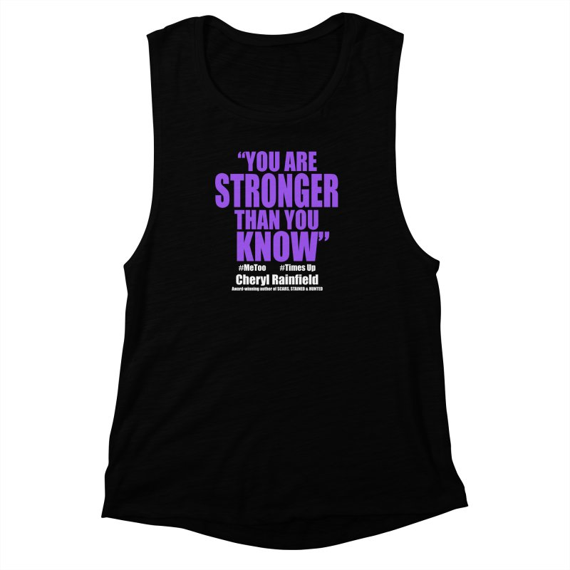 You Are Stronger Than You Know (plain font) #MeToo #TimesUp Women's Muscle Tank by CherylRainfield's Shop