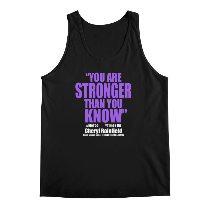 You Are Stronger Than You Know (plain font) #MeToo #TimesUp Men's Regular Tank by CherylRainfield's Shop