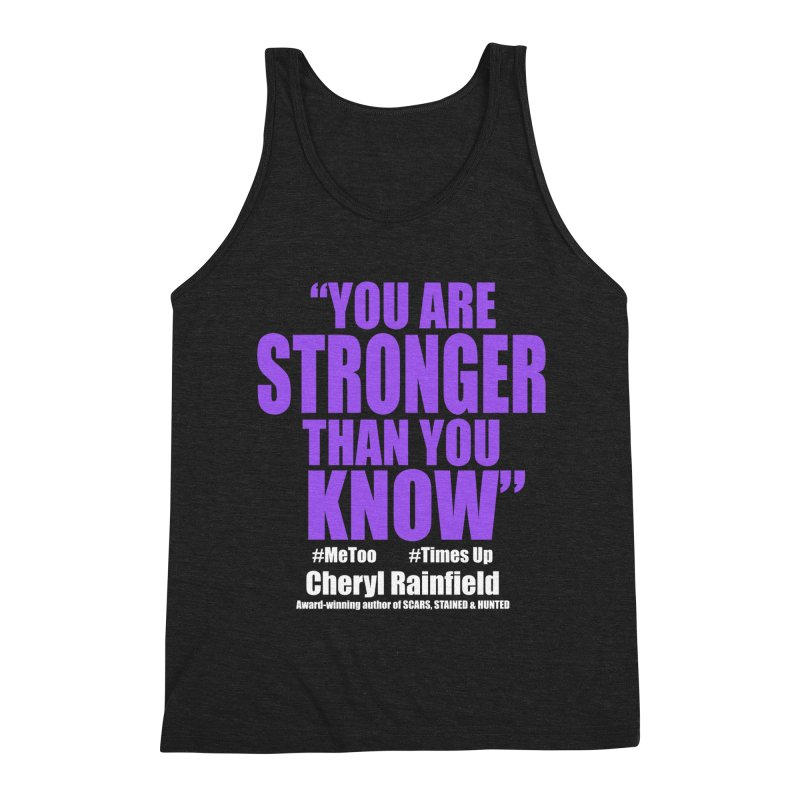 You Are Stronger Than You Know (plain font) #MeToo #TimesUp Men's Triblend Tank by CherylRainfield's Shop