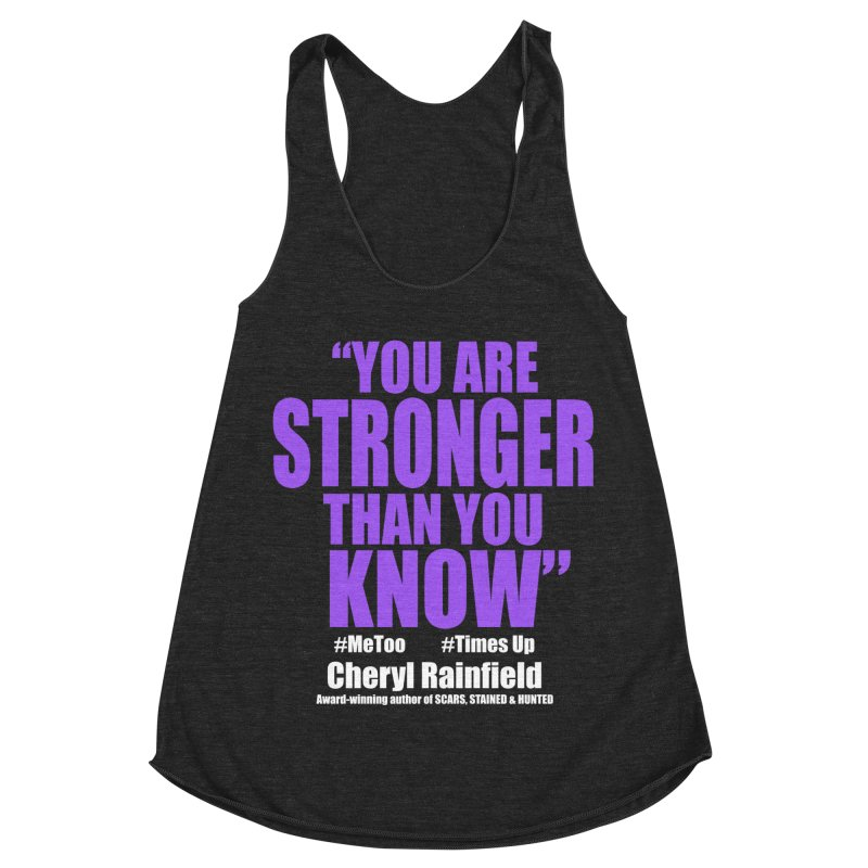 You Are Stronger Than You Know (plain font) #MeToo #TimesUp Women's Racerback Triblend Tank by CherylRainfield's Shop