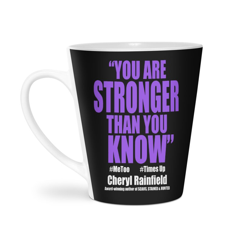 You Are Stronger Than You Know (plain font) #MeToo #TimesUp Accessories Latte Mug by CherylRainfield's Shop