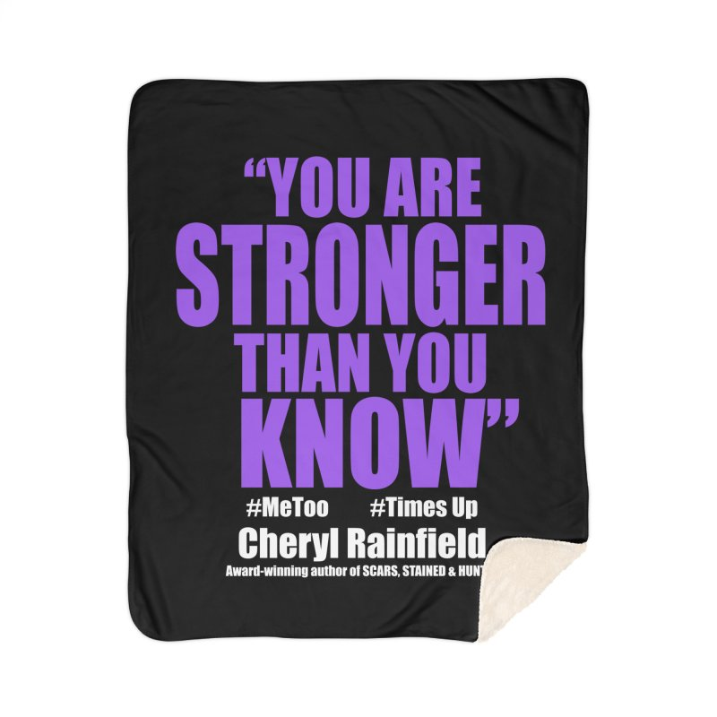 You Are Stronger Than You Know (plain font) #MeToo #TimesUp Home Sherpa Blanket Blanket by CherylRainfield's Shop
