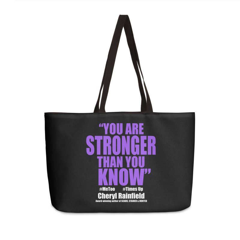 You Are Stronger Than You Know (plain font) #MeToo #TimesUp Accessories Weekender Bag Bag by CherylRainfield's Shop