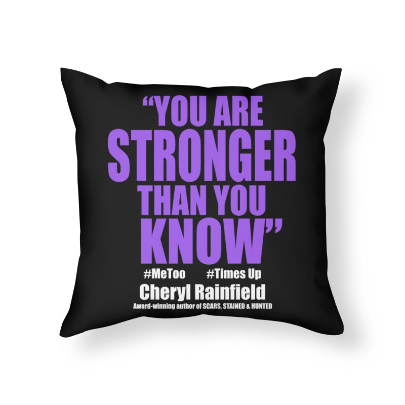 You Are Stronger Than You Know (plain font) #MeToo #TimesUp Home Throw Pillow by CherylRainfield's Shop