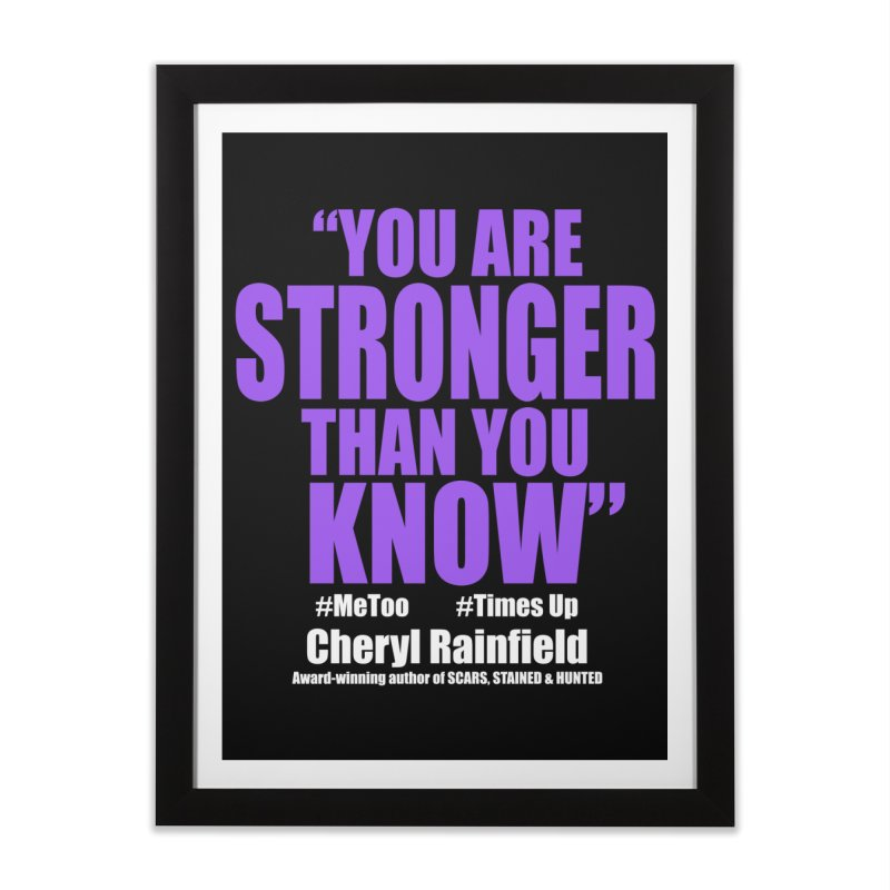 You Are Stronger Than You Know (plain font) #MeToo #TimesUp Home Framed Fine Art Print by CherylRainfield's Shop