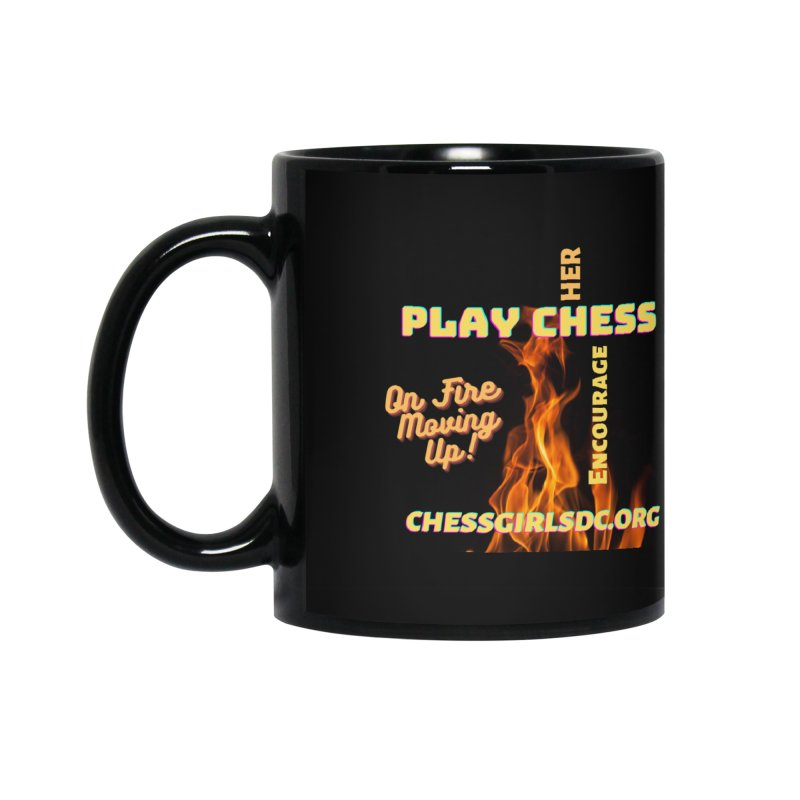 On Fire Accessories Mug by Chess Girls DC's Spirit Shop