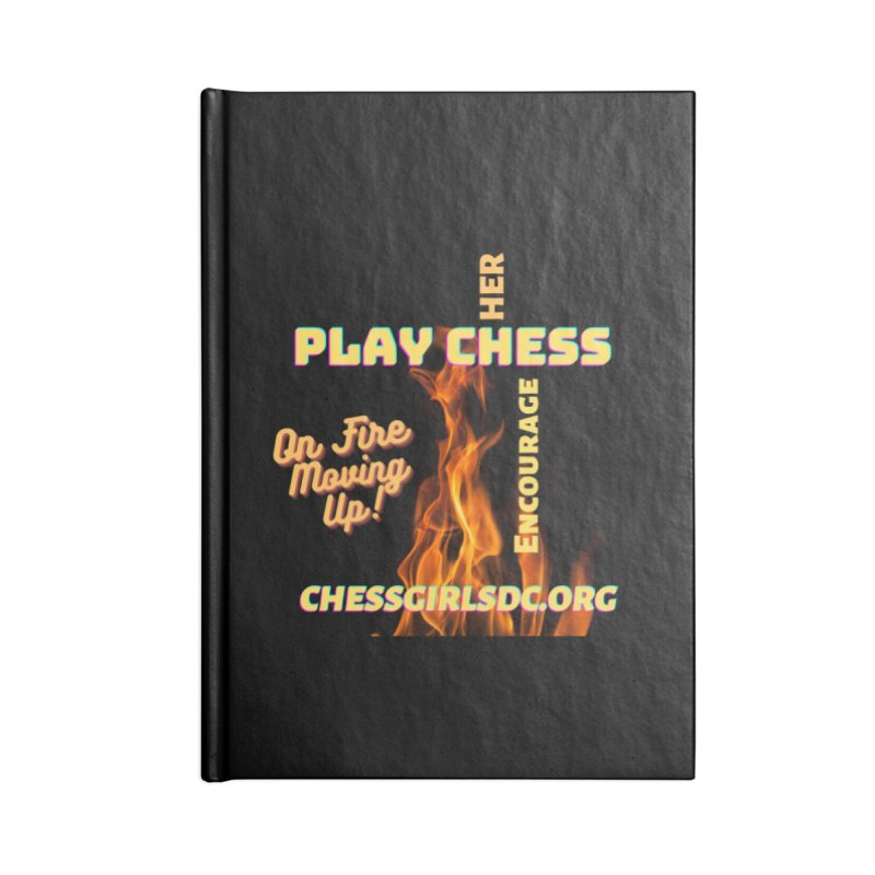 On Fire Accessories Notebook by Chess Girls DC's Spirit Shop