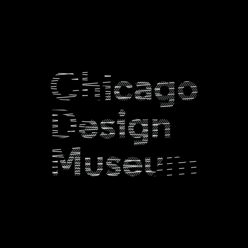 Member Exclusive by Chicago Design Museum