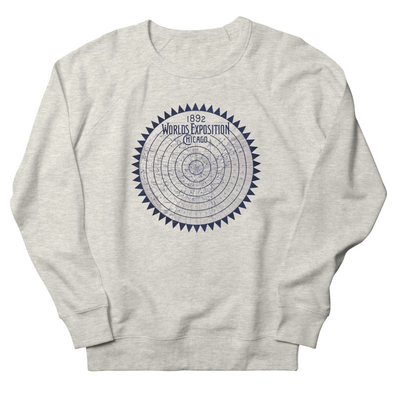 World's Exposition Chicago 1892 Women's Sweatshirt by Chicago Design Museum
