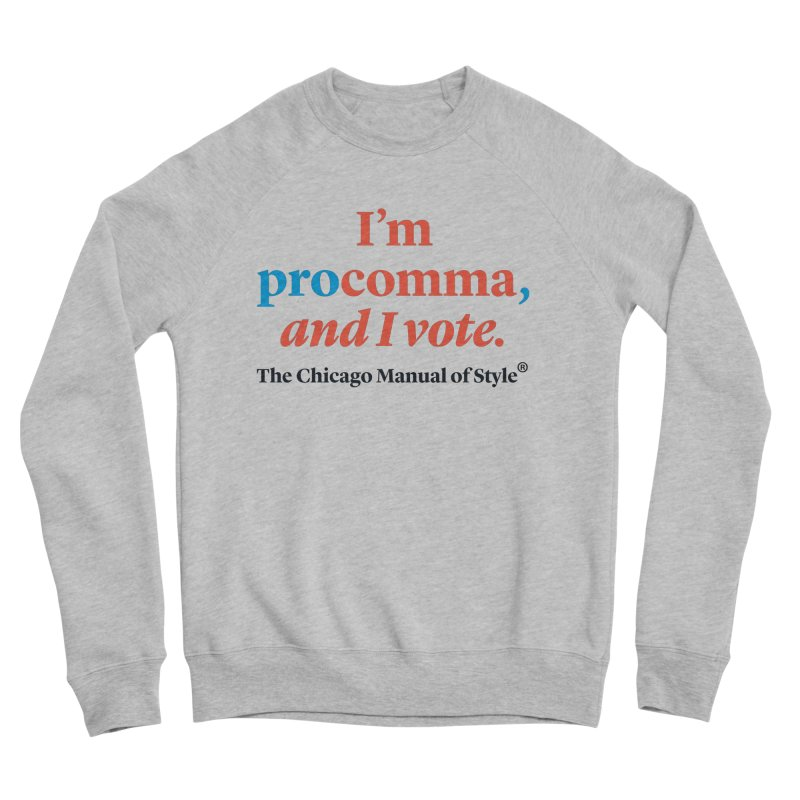 VOTE FOR COMMA Women's Sponge Fleece Sweatshirt by Chicago Manual of Style