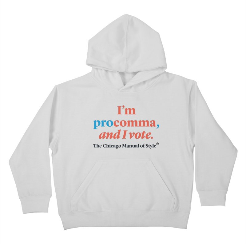 VOTE FOR COMMA Kids Pullover Hoody by Chicago Manual of Style