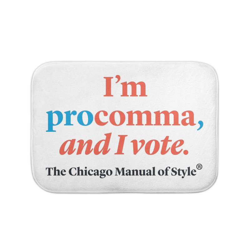VOTE FOR COMMA Home Bath Mat by Chicago Manual of Style
