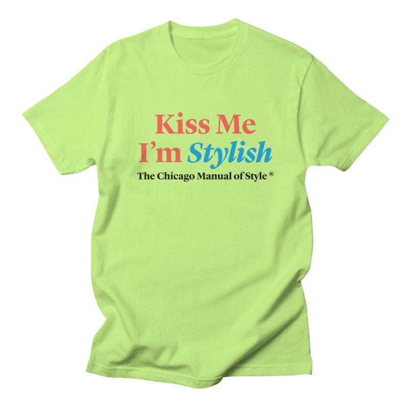 Kiss Me I'm Stylish Men's T-Shirt by Chicago Manual of Style