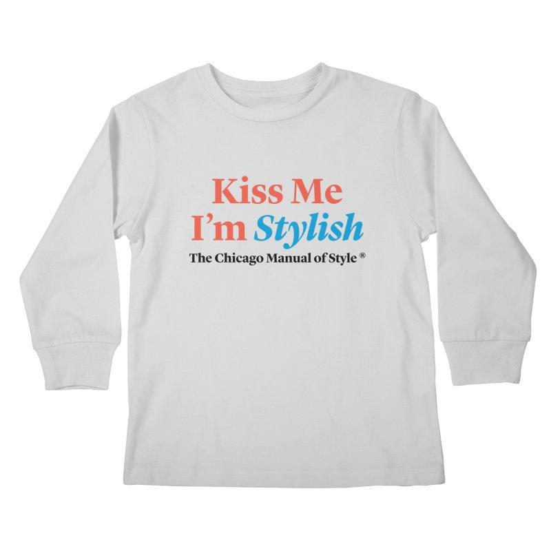 Kiss Me I'm Stylish Kids Longsleeve T-Shirt by Chicago Manual of Style