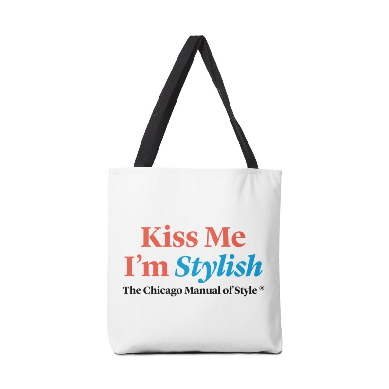Kiss Me I'm Stylish Accessories Tote Bag Bag by Chicago Manual of Style