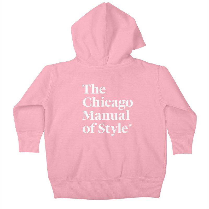 The Chicago Manual of Style Logo White Kid and Baby Baby Zip-Up Hoody by Chicago Manual of Style