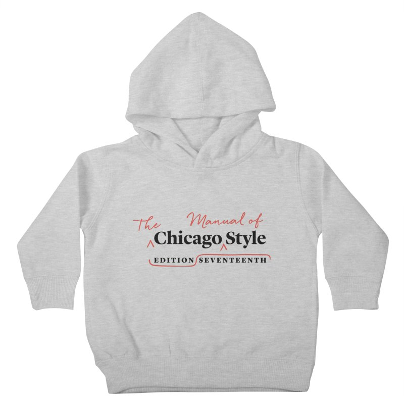 Chicago Style Copyedit, Black + Red/ Men's and Kids Kids Toddler Pullover Hoody by Chicago Manual of Style